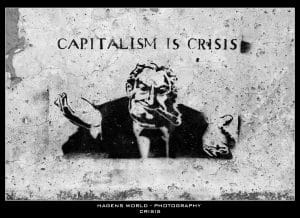 Capitalism is crisis